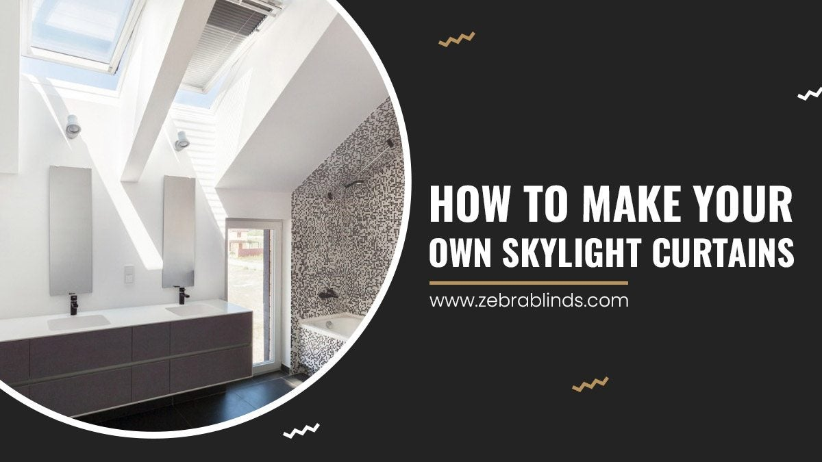 How to Make Your Own Skylight Curtains