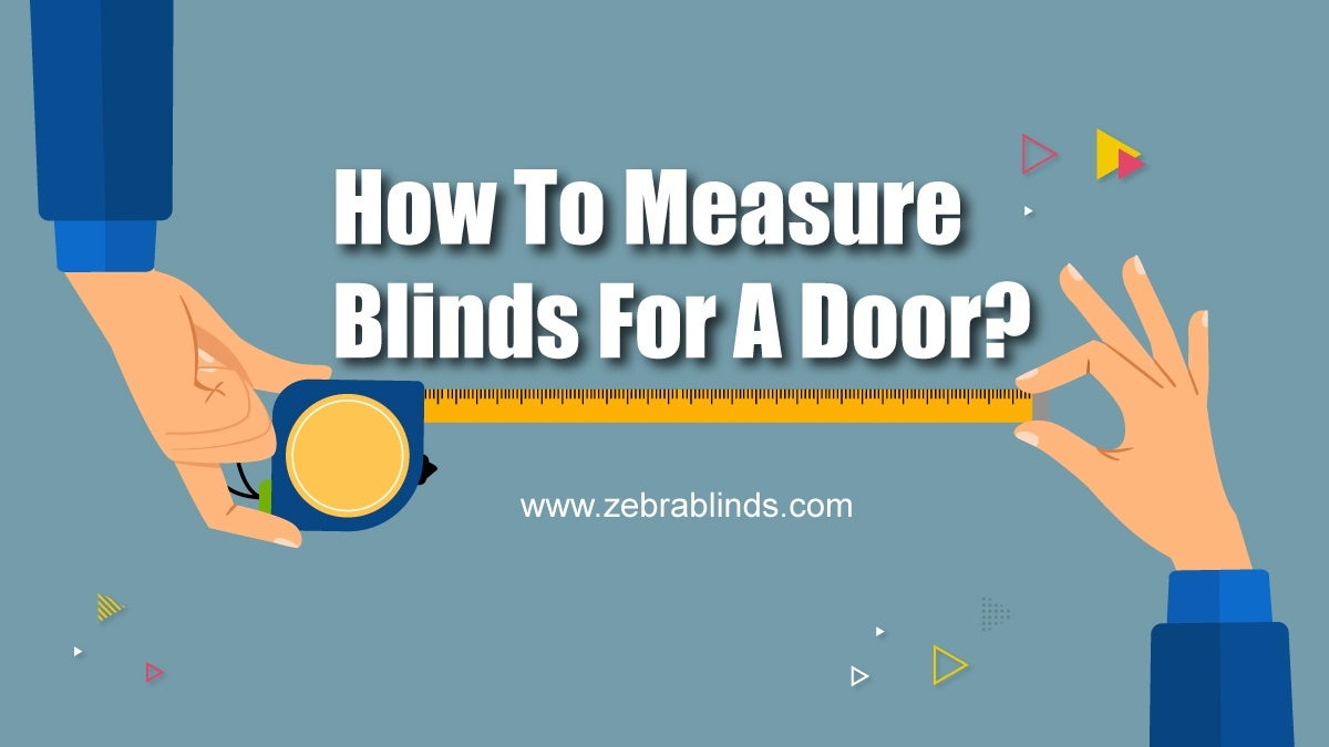 How to Measure Blinds for a Door