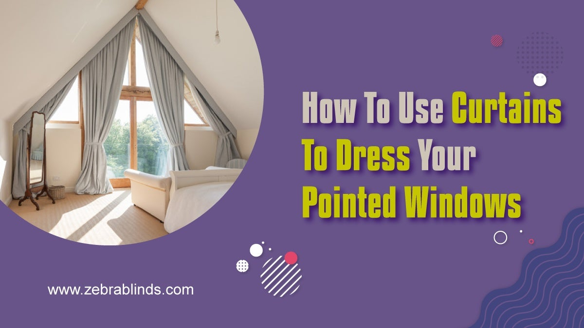 How to Use Curtains to Dress Your Pointed Windows