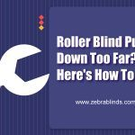 Roller Blind Pulled Down Too Far? Here's How To Fix It!