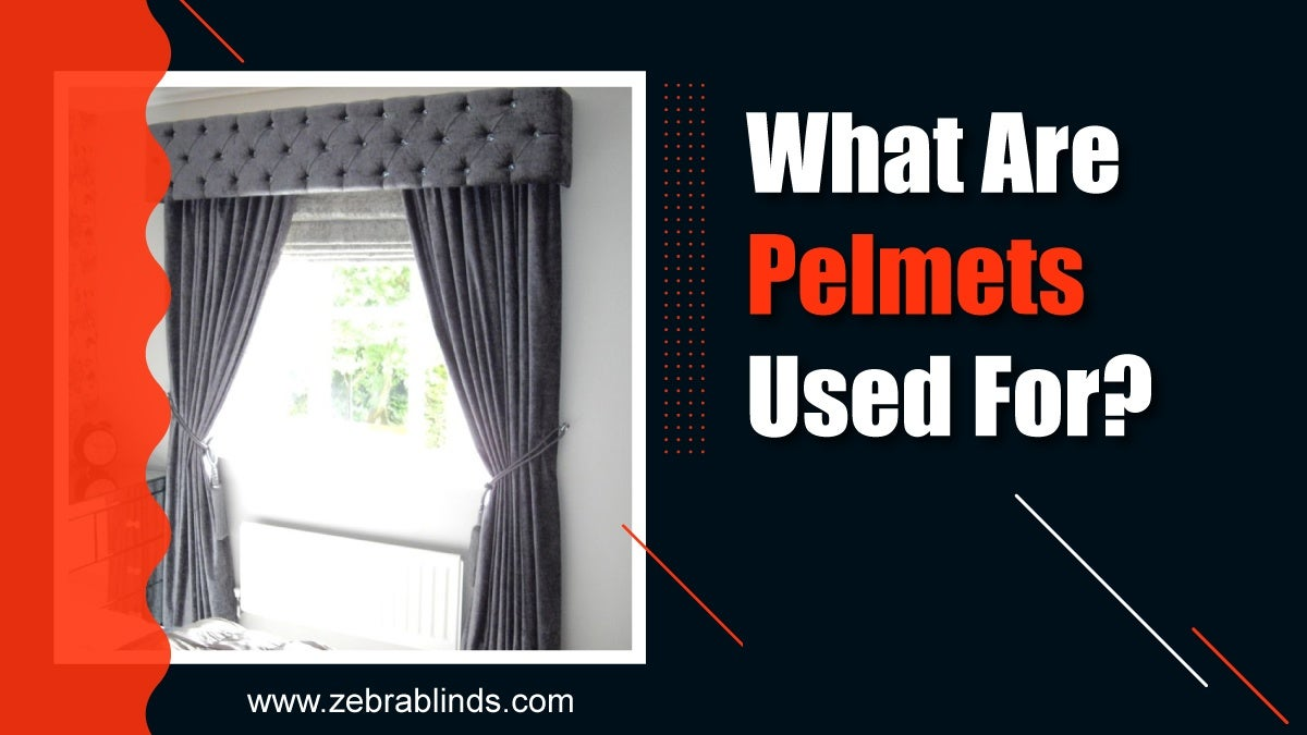 What Are Pelmets Used For