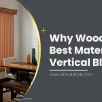 Why Wood Is The Best Material For Vertical Blinds