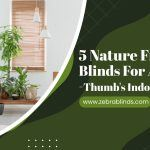 5 Nature-Friendly Blinds For A Green-Thumb's Indoor Garden