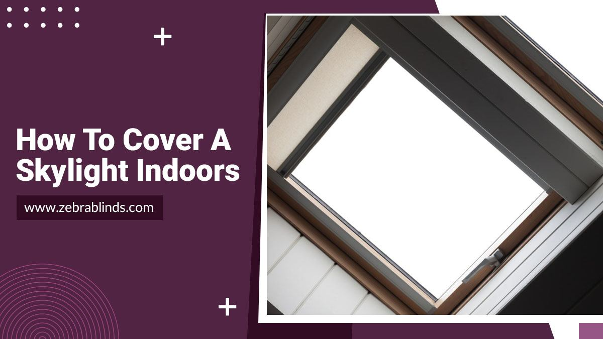 How to Cover a Skylight Indoors