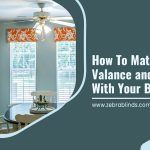 How To Match Window Valances and Cornices With Your Blinds