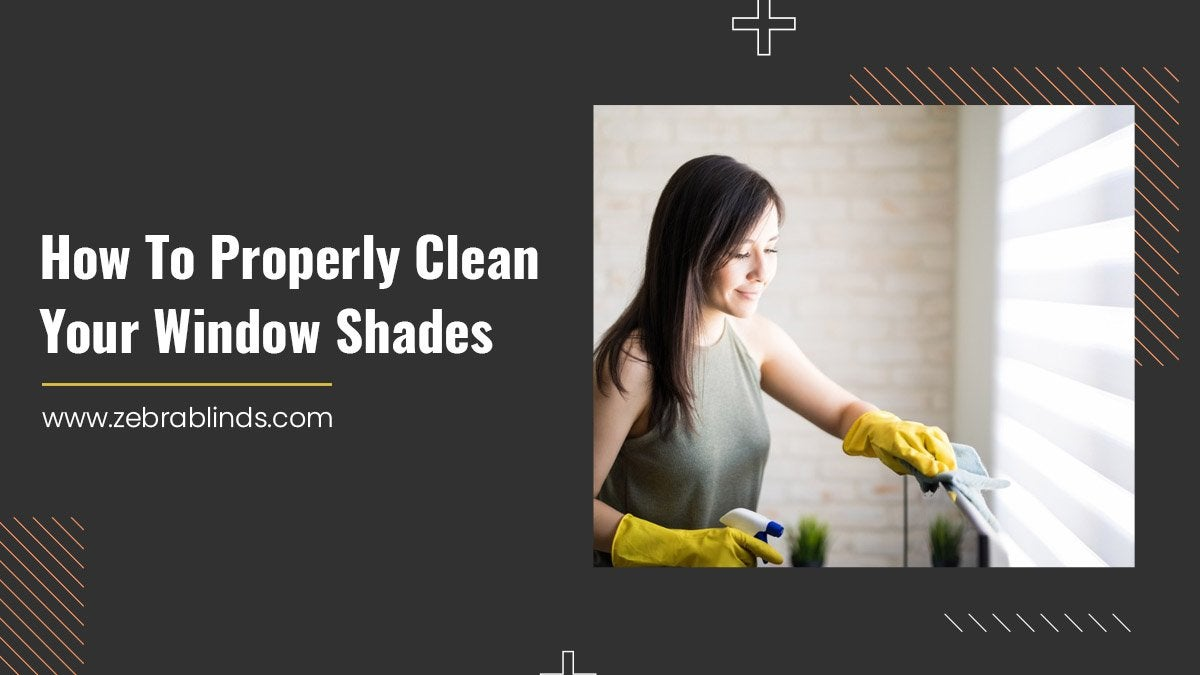 How To Properly Clean Your Window Shades