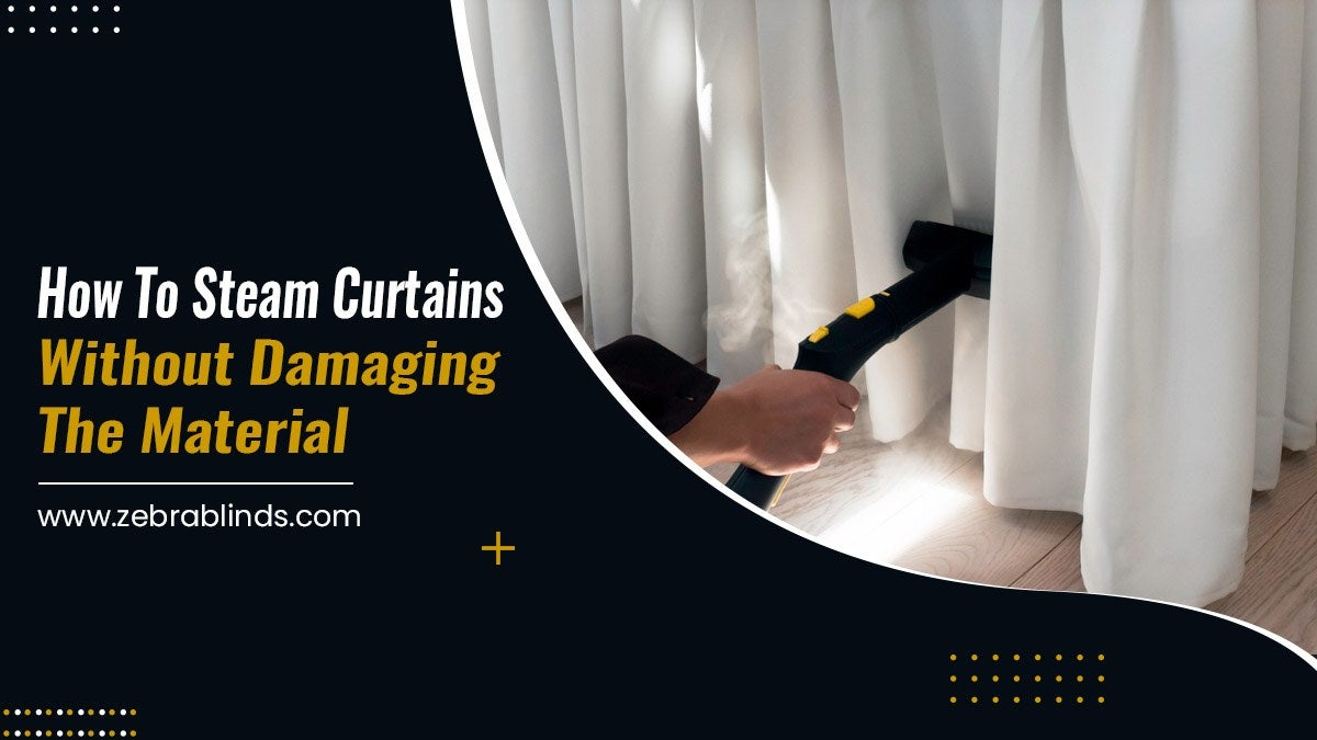 How To Steam Curtains Without Damaging The Material