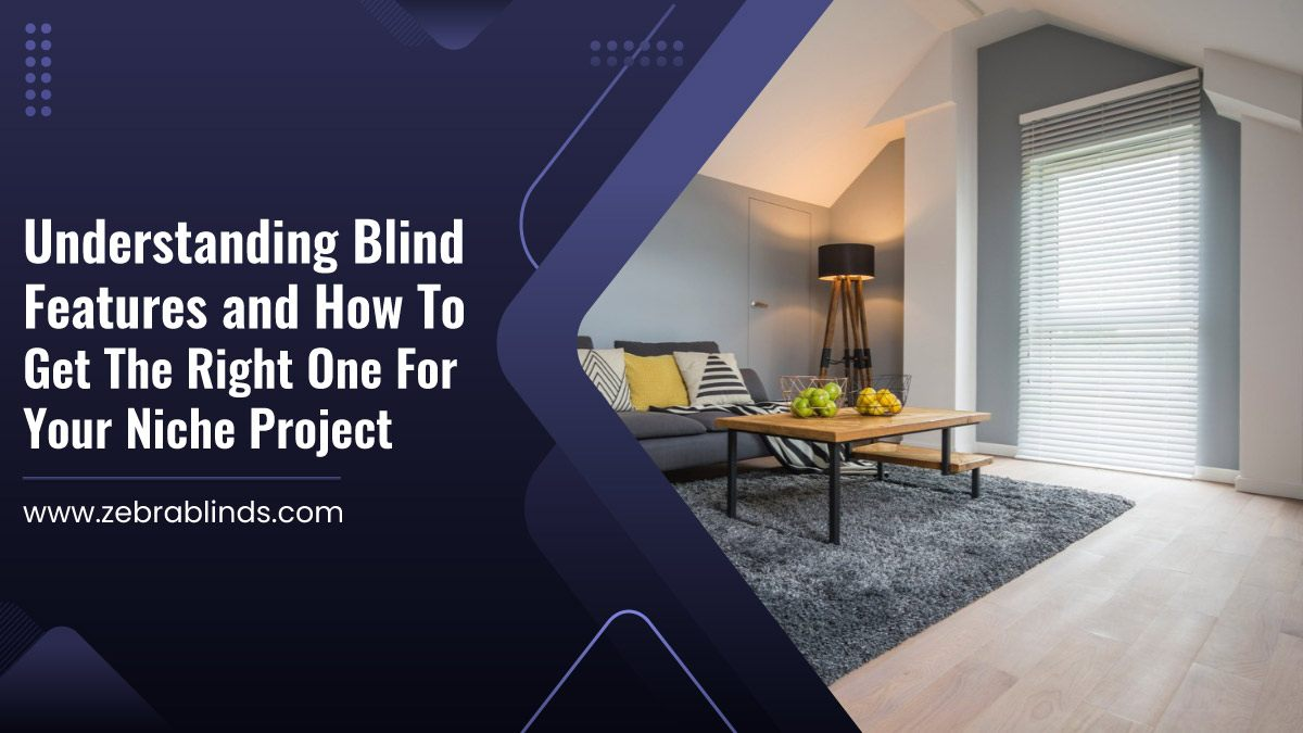 Understanding Blind Features and How to Get The Right One For Your Niche Project