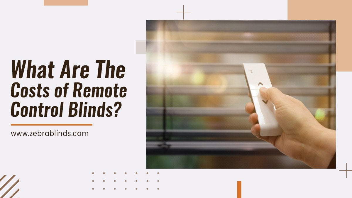 What are the Costs of Remote Control Blinds?