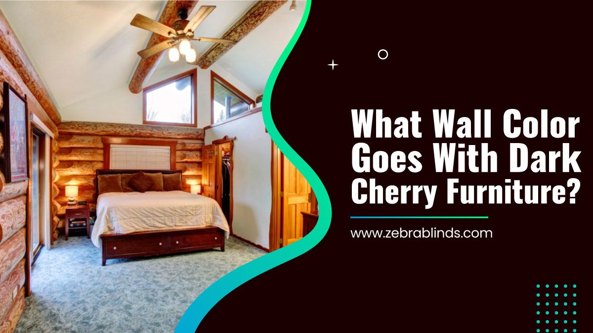 What Wall Colour Goes Well With Dark Cherry Furniture