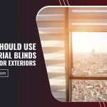 Why You Should Use Vinyl Material Blinds And Shades For Exteriors
