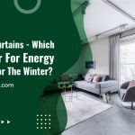 Blinds vs. Curtains – Which Are Better for Energy Efficiency for The Winter?