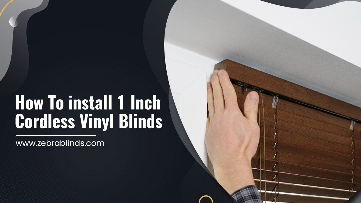 How To Install 1 Inch Cordless Vinyl Blinds
