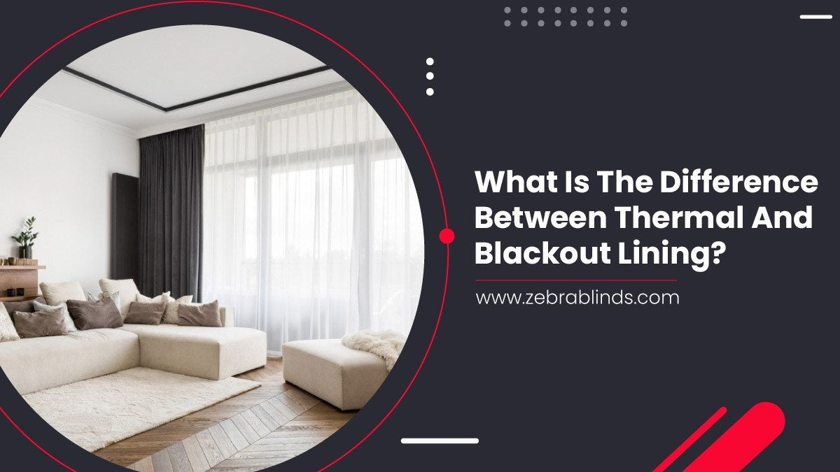What Is The Difference Between Thermal And Blackout Lining?