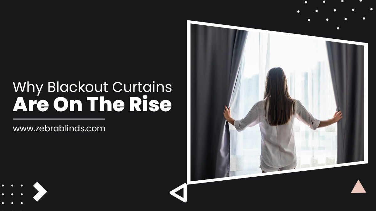 Why Blackout Curtains Are On The Rise