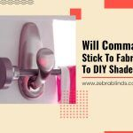 Will Command Strips Stick to Fabric? A Guide to DIY Shades