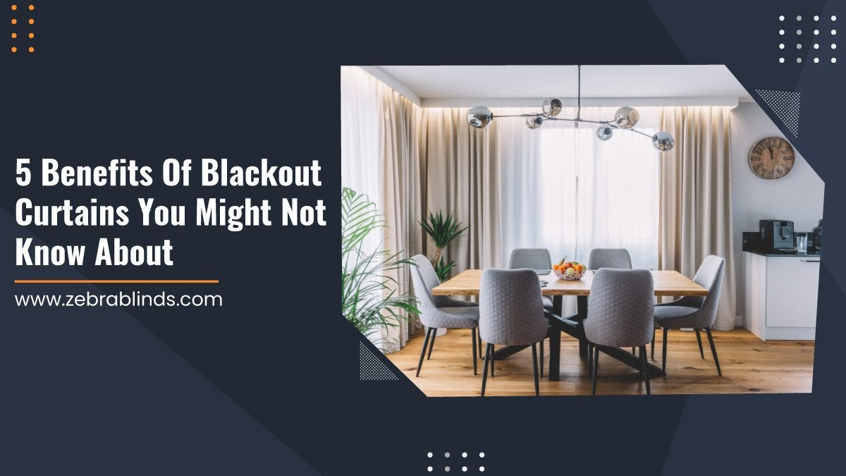 5 Benefits Of Blackout Curtains You Might Not Know About