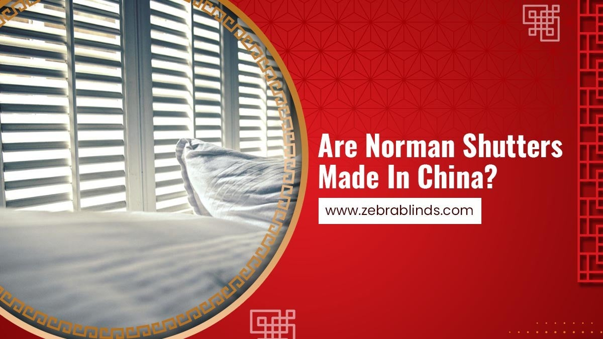 Are Norman Shutters Made In China?