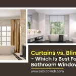 Curtains vs. Blinds – Which is Best for a Bathroom Window?