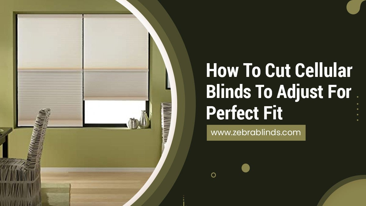 How To Cut Cellular Blinds To Adjust For Perfect Fit