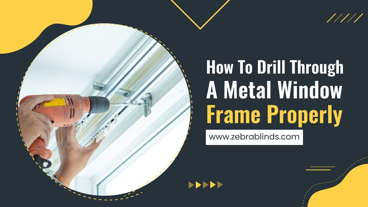 How To Drill Through A Metal Window Frame Properly