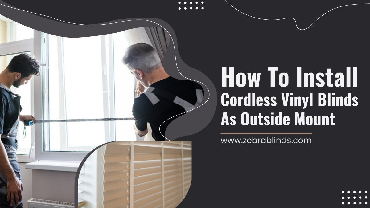 How To Install Cordless Vinyl Blinds As Outside Mount