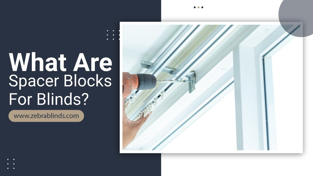 What are Spacer Blocks for Blinds?