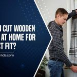 Can You Cut Wooden Blinds At Home For Perfect Fit?