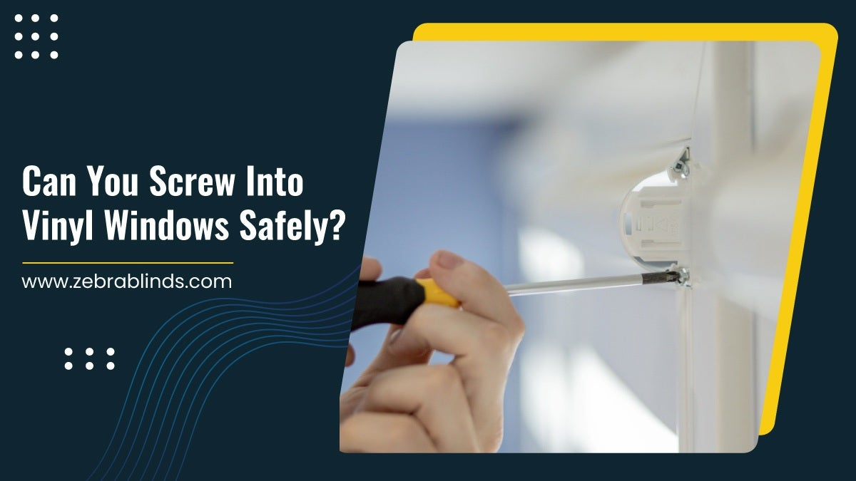 Can You Screw Into Vinyl Windows Safely?