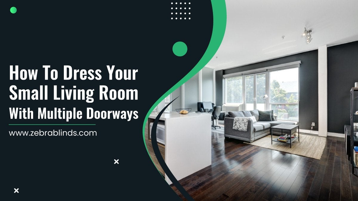 How To Dress Your Small Living Room With Multiple Doorways