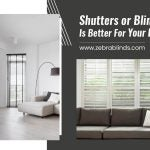 Shutters or Blinds – Which is Better for your Living Room?