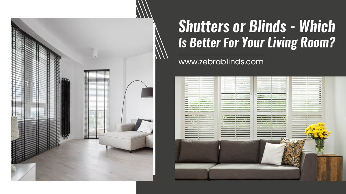 Shutters or Blinds - Which is Better for your Living Room?