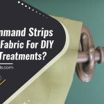 Will Command Strips Stick To Fabric For DIY Window Treatments?
