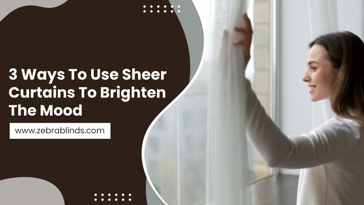 3-Ways-To-Use-Sheer-Curtains-To-Brighten-The-Mood