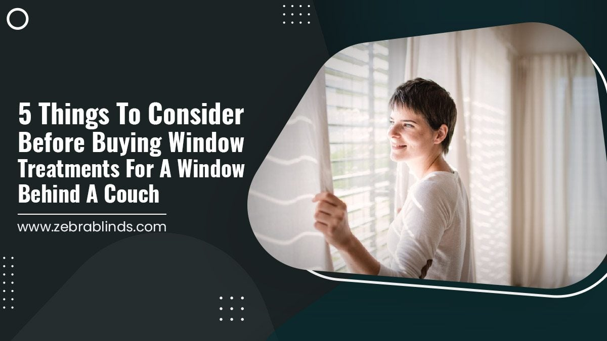 5-Things-To-Consider-Before-Buying-Window-Treatments-For-A-Window-Behind-A-Couch