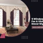 5 Window Treatments for a Victorian Home Decor Style