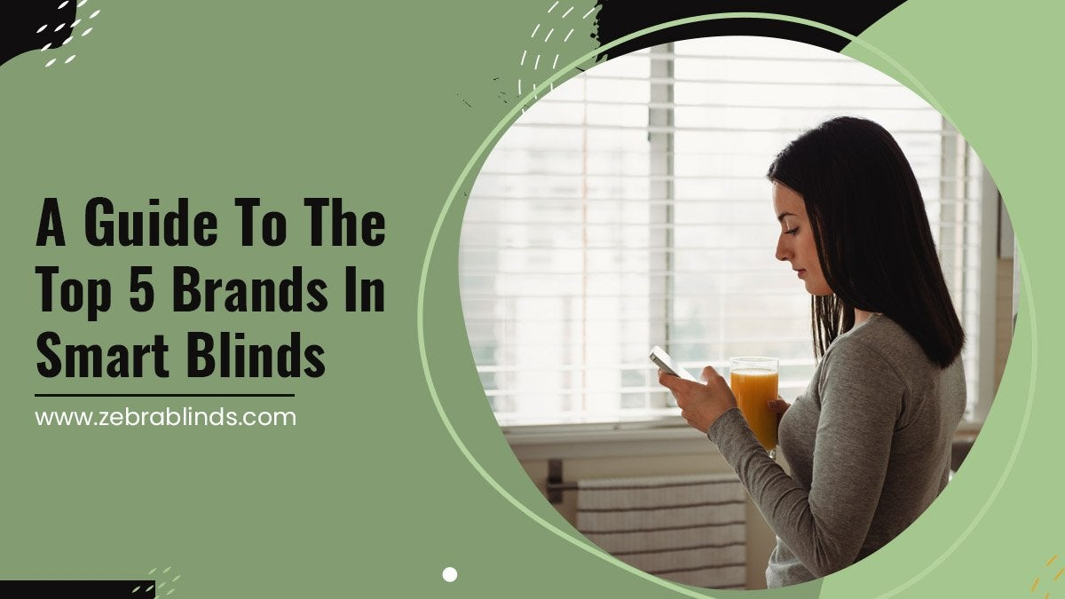 A-Guide-To-The-Top-5-Brands-In-Smart-Blinds
