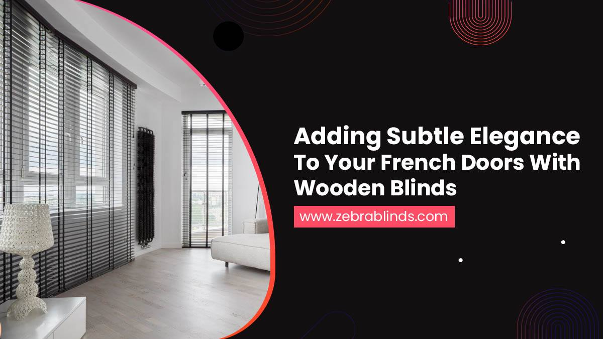 Adding-Subtle-Elegance-To-Your-French-Doors-With-Wooden-Blinds