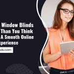 Affordable Window Blinds Are Nearer Than You Think – 5 Tips For A Smooth Online Shopping Experience