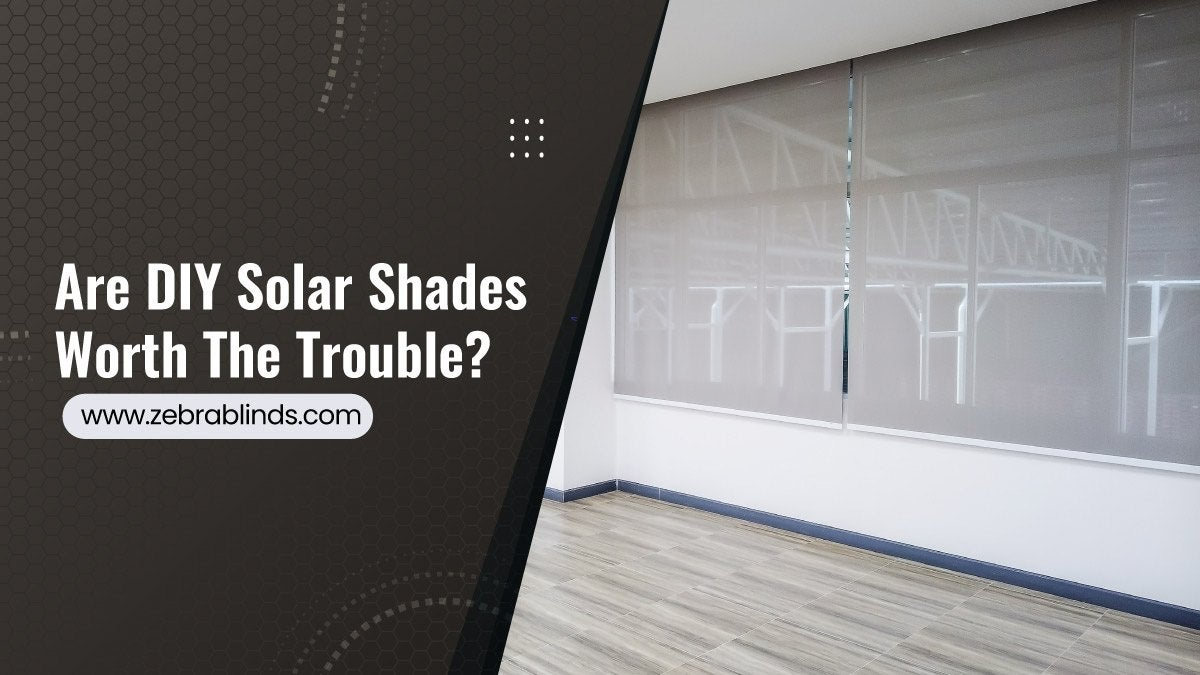 Are-DIY-Solar-Shades-Worth-The-Trouble