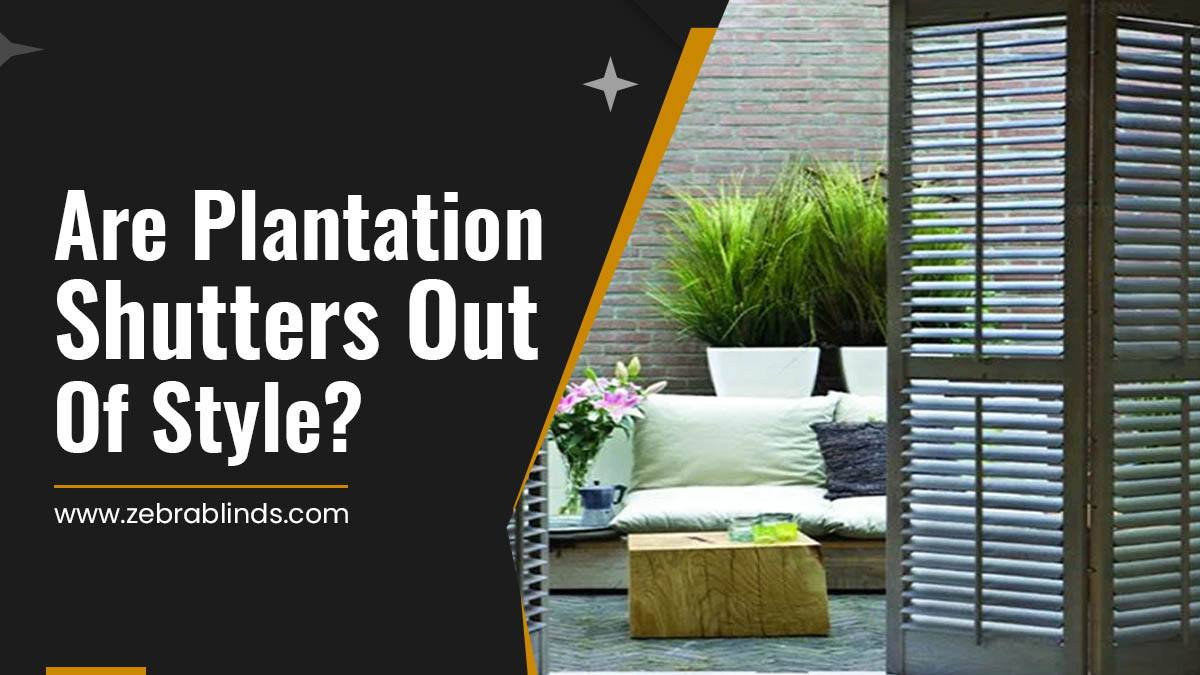 Are Plantation Shutters Still on Trend or Have They Become Outdated?