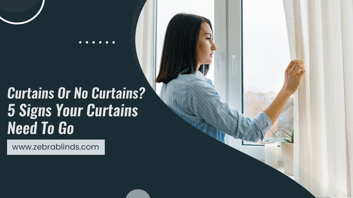 Curtains-Or-No-Curtains-5-Signs-Your-Curtains-Need-To-Go