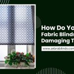 How Do You Clean Fabric Blinds Without Damaging Them?