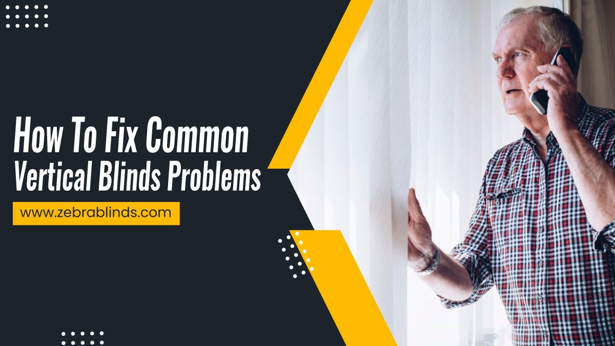How-To-Fix-Common-Vertical-Blinds-Problems