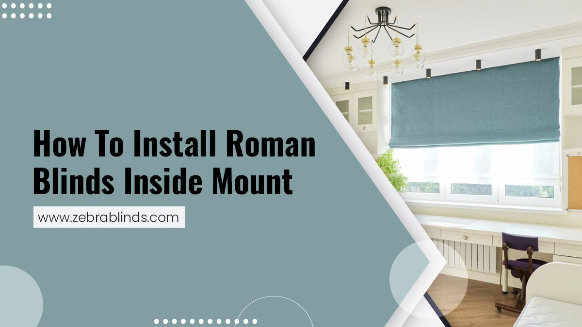 How-To-Install-Roman-Blinds-Inside-Mount