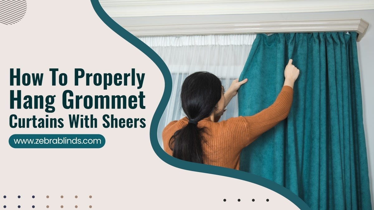 How-To-Properly-Hang-Grommet-Curtains-With-Sheers