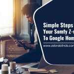 Simple Steps to Connect your Somfy Z-Wave Shades to Google Home