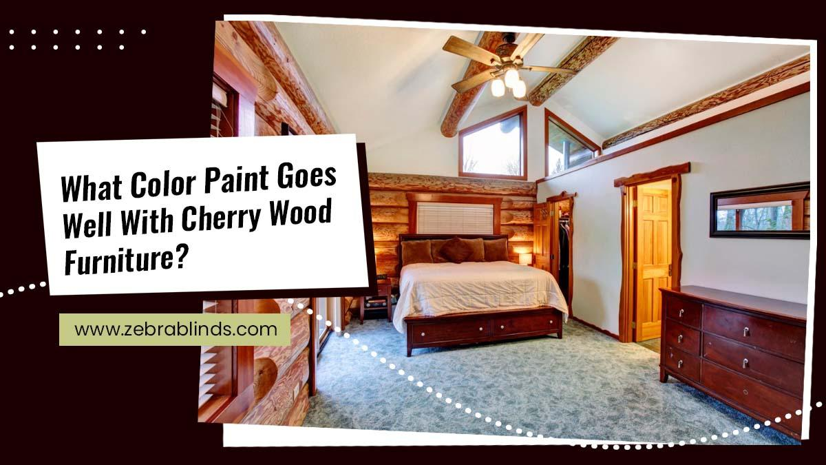 What-Color-Paint-Goes-Well-With-Cherry-Wood-Furniture
