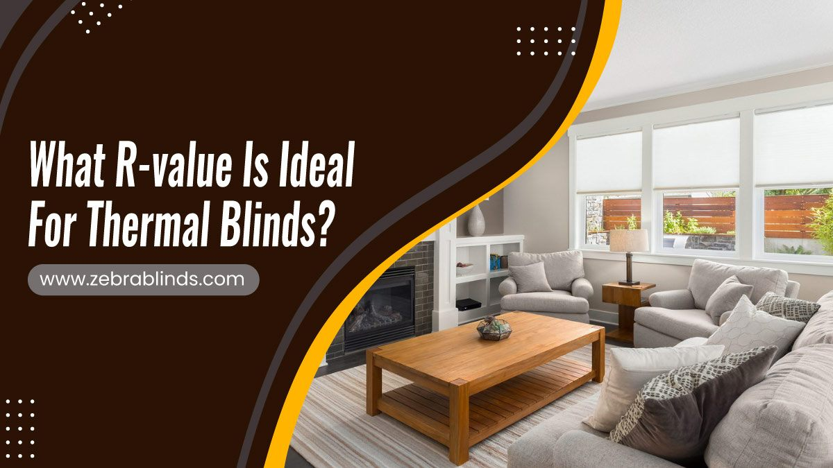 What-R-value-Is-Ideal-For-Thermal-Blinds1