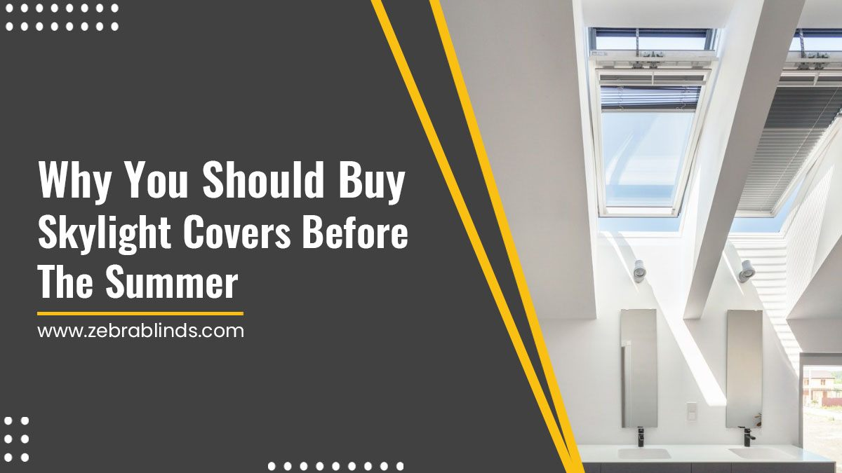 Why-You-Should-Buy-Skylight-Covers-Before-The-Summer